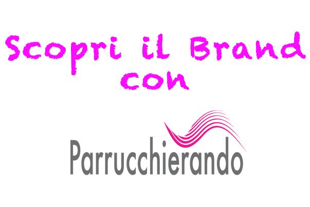 Conosci il Brand con Parrucchierando.com!