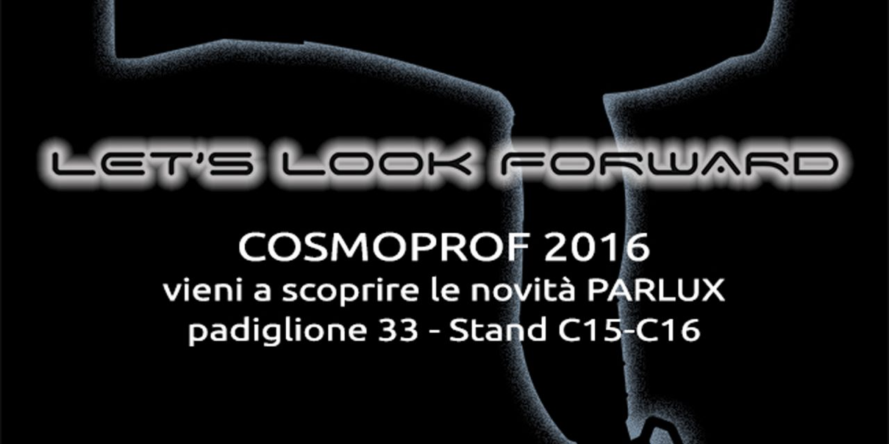 SAVE THE DATE: SUPER NOVITA' PARLUX A COSMOPROF 2016