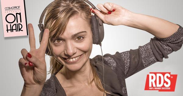 RDS 100% GRANDI SUCCESSI È LA RADIO UFFICIALE DI ON HAIR SHOW & EXHIBITION