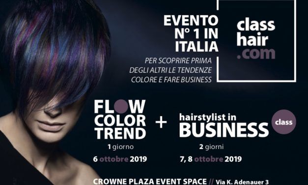 """TUTTO PRONTO PER """"FLOW COLOR TREND & HAIRSTYLIST IN BUSINESS CLASS A/I 2019-20"""""""
