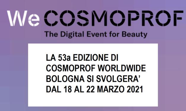 Cosmoprof 2021 sarà dal  18 al 22 marzo